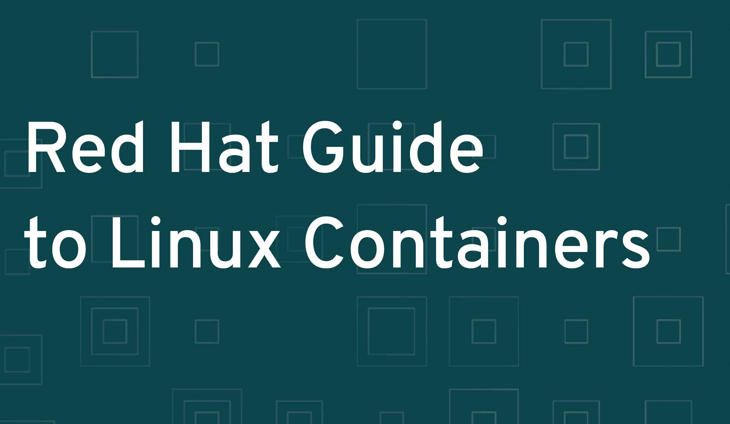 Red Hat Guide to Linux Containers