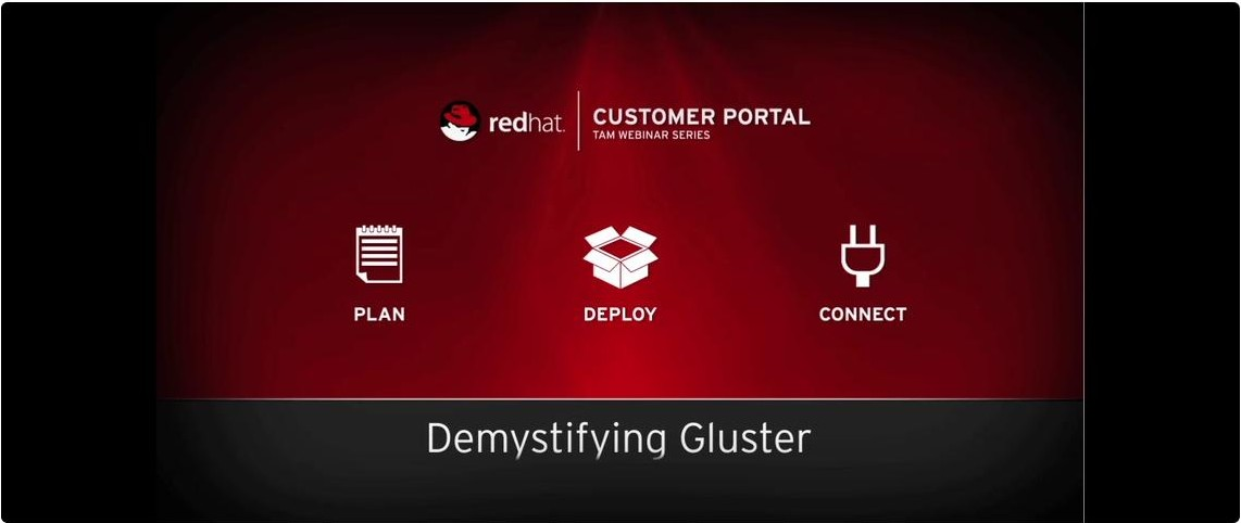 Demystifying Gluster - Red Hat Storage for the SysAdmin