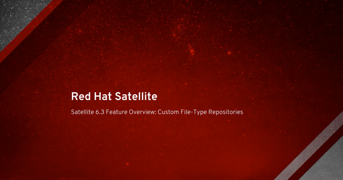 Satellite 6.3 Feature Overview: Custom File Type Repository Video