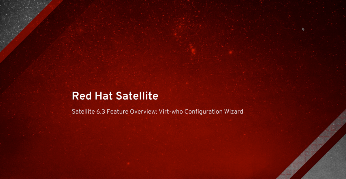 Satellite 6.3 Feature Overview: Virt-Who Configuration Wizard Video