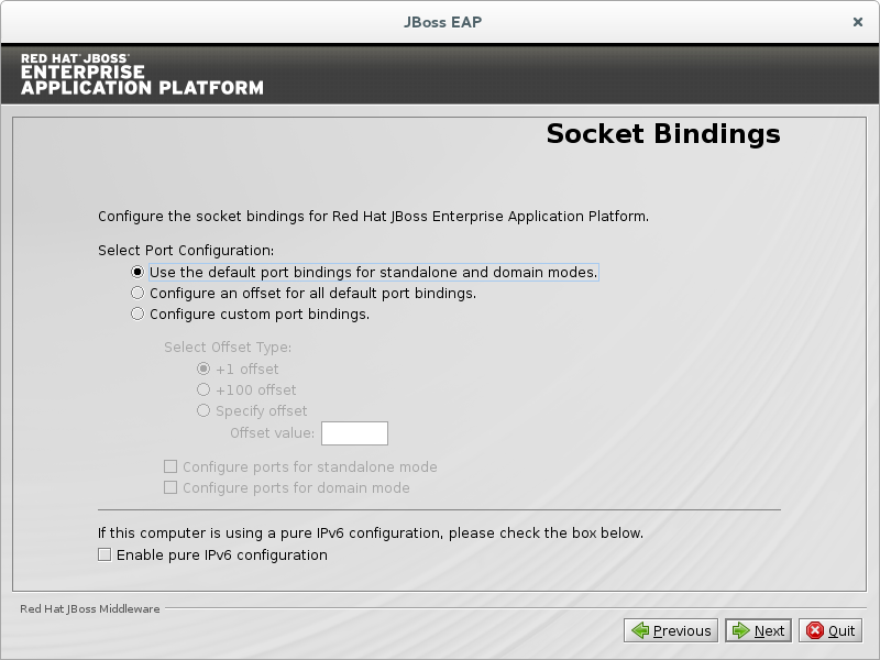 Use the default bindings for standalone and domain mode.