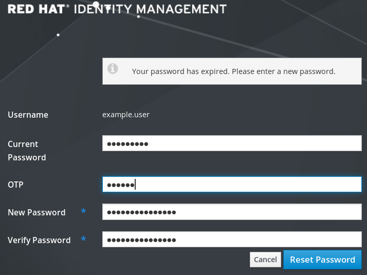 "A screenshot of the IdM Web UI with a banner across the top that states ""Your password has expired. Please enter a new password."" The ""Username"" field displays ""example.user"" and cannot be edited. The following fields have been filled in but their contents have been replaced with dots to obfuscate the passwords: ""Current Password"" - ""OTP"" - ""New Password"" - ""Verify Password."""