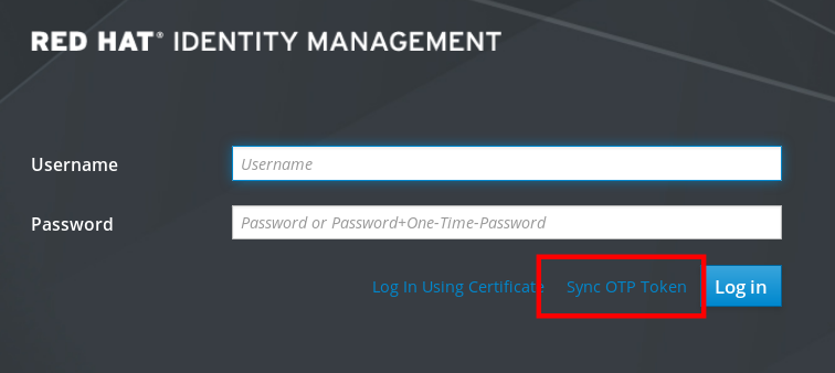 "A screenshot of the IdM Web UI log in page. The ""Username"" and ""Password"" fields are empty. A link to ""Sync OTP Token"" at the bottom right next to the ""Log In"" button is highlighted."