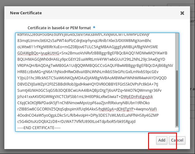 """""""新证书""""弹出窗口屏幕截图,其中含有 PEM 格式的 base64 证书的一个大字段。系统突出显示了右下角的""""添加""""按钮。"""