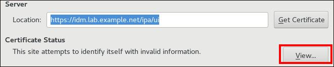 """显示""""位置""""的文本条目字段,其中包含 IdM Web UI 的 URL 和标记为""""Certificate Status""""条目,标记为""""此站点尝试使用无效信息识别自身""""。 突出显示右侧的""""查看""""按钮。"""