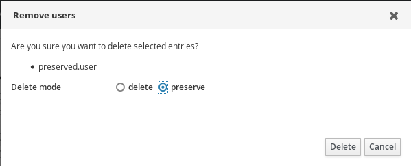 """A screenshot of a pop-up window titled """"Remove users."""" The contents say """"Are you sure you want to delete selected entries?"""" and specifies """"preserved.user"""" below. There is a label """"Delete mode"""" with two radial options: """"delete"""" and """"preserve"""" (which is selected). There are """"Delete"""" and """"Cancel"""" buttons at the bottom right corner of the window."""