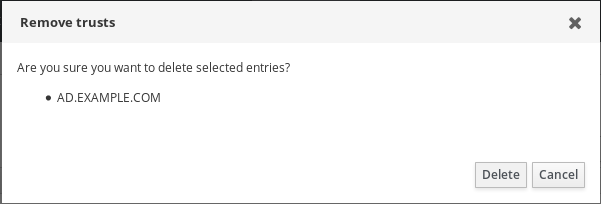 """A screenshot of a pop-up window titled """"Remove trusts."""" The content of the warning is """"Are you sure you want to delete selected entries?"""" and lists """"AD.EXAMPLE.COM"""" below. There are """"Delete"""" and """"Cancel"""" buttons at the bottom right."""