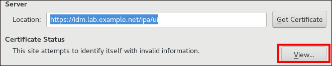 """A screenshot showing a text entry field for """"Location"""" with the URL for the IdM Web UI and a """"Certificate Status"""" entry labeled as """"This site attempts to identify itself with invalid information."""" A """"View"""" button to the right has been highlighted."""