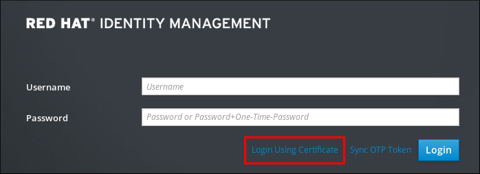"""Screenshot of the Identity Management Web UI login page highlighting the """"Login Using Certificate"""" button below the password prompt"""