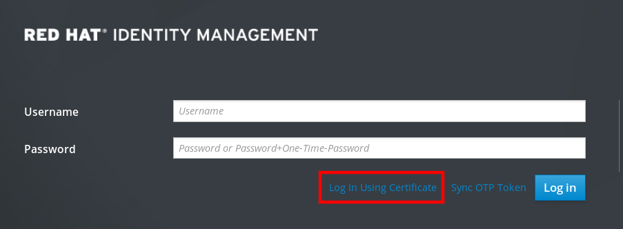 """A screenshot of the IdM Web UI displaying an empty """"Username"""" field and an empty """"Password"""" field. Below those two fields the """"Log in using a Certificate"""" option has been highlighted."""